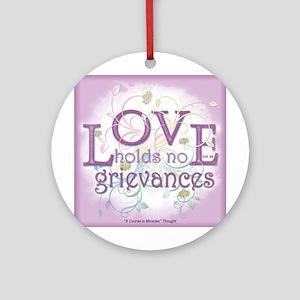 ACIM-Love Holds No Grievances Ornament (Round)