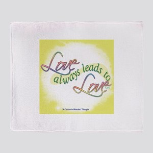 ACIM-Love Always Leads to Love Throw Blanket