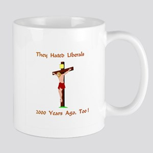 They Hated Liberals Gifts Mug