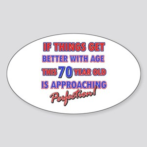 Funny 70th Birthdy designs Sticker (Oval)