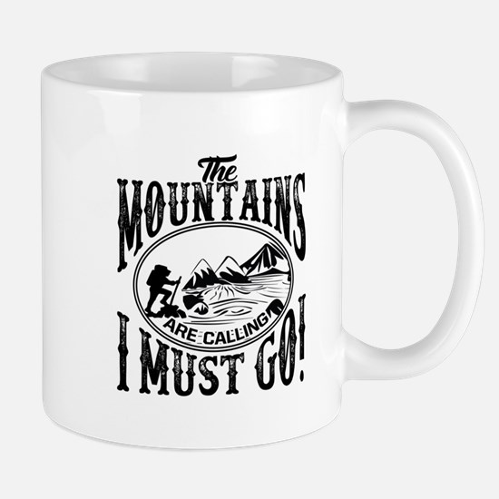 The Mountains Are Calling I Must Go Mugs