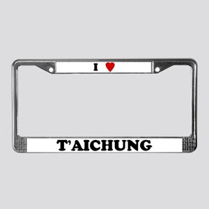 I Love T'aichung License Plate Frame