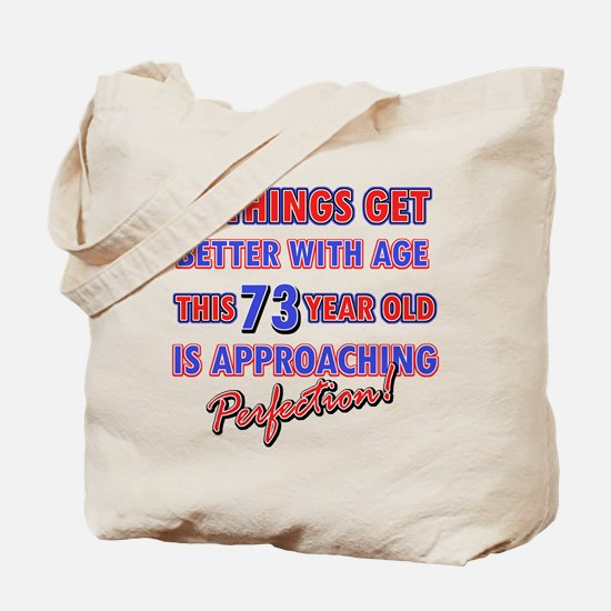 Funny 73rd Birthdy designs Tote Bag