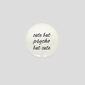 Cute But Psycho Mini Button