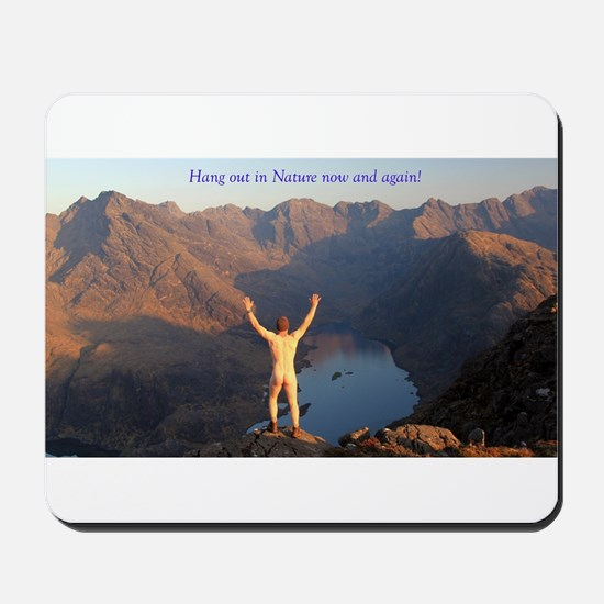 Hang out in Nature Mousepad
