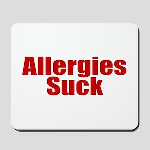 Allergies Suck Mousepad
