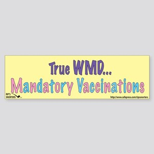 True WMD...Mandatory Vaccinat Sticker (Bumper)