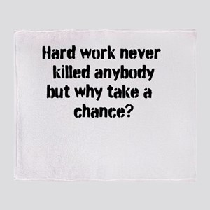 Why take the chance? Throw Blanket