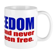 Freedom isn't, never has been free Mug