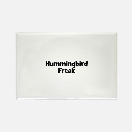 Hummingbird Freak Rectangle Magnet