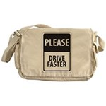 Please Drive Faster Messenger Bag