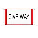 Give Way Banner