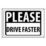 Please Drive Faster Banner