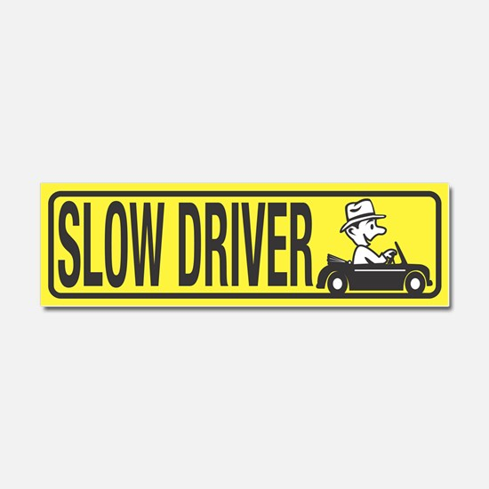 Slow Driver Car Magnet 10 x 3