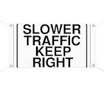 Slower Traffic Banner