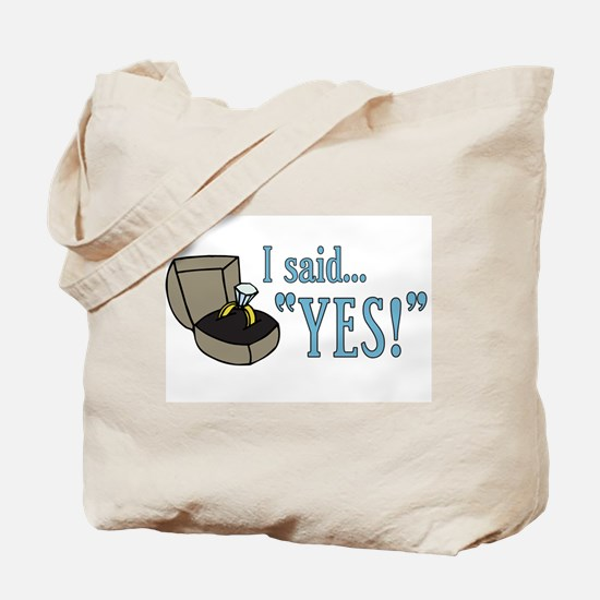 "I Said ""Yes!"" Newly Engaged Tote Bag"
