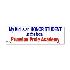 My Kid is an Honor Student... Car Magnet 10 x 3