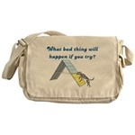 What Bad Thing Messenger Bag