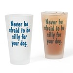 Be Silly Drinking Glass