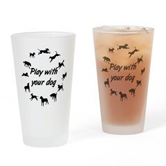 Play With Your Dog 3 Drinking Glass