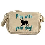 Play With Your Dog Messenger Bag