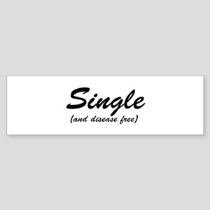 Single and Disease Free - Sticker (Bumper)