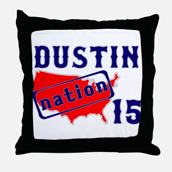 Dustin Nation 15 Throw Pillow