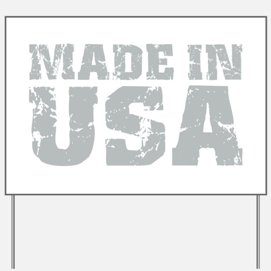 Made In USA Yard Sign