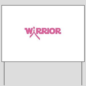 Pink Ribbon Warrior Yard Sign