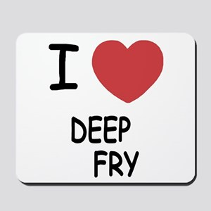 I heart deep fry Mousepad