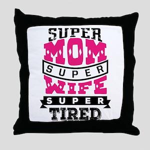 Super Mom Super Wife Throw Pillow