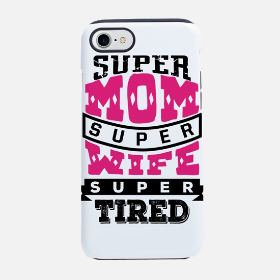 Super Mom Super Wife iPhone 7 Tough Case