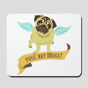 Pugs Not Drugs (Angel) Mousepad