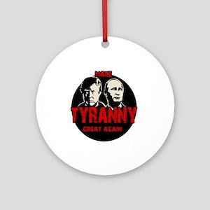 Make tyranny great again Round Ornament
