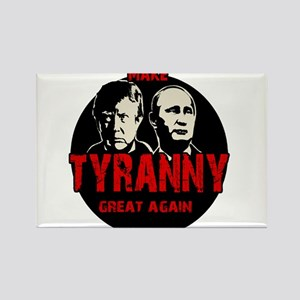 Make tyranny great again Magnets