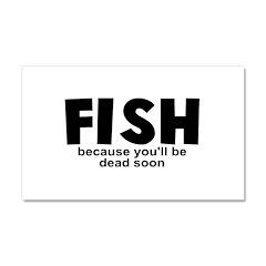 Fish Before Death Car Magnet 20 x 12