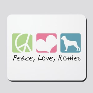 Peace, Love, Rotties Mousepad