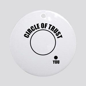 Circle of trust Ornament (Round)