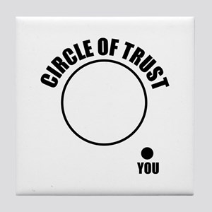 Circle of trust Tile Coaster