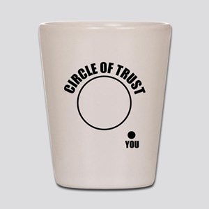 Circle of trust Shot Glass