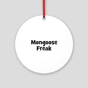 Mongoose Freak Ornament (Round)
