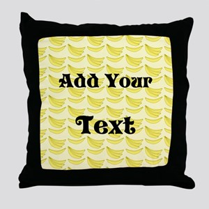 Banana Pattern with Custom Text Throw Pillow