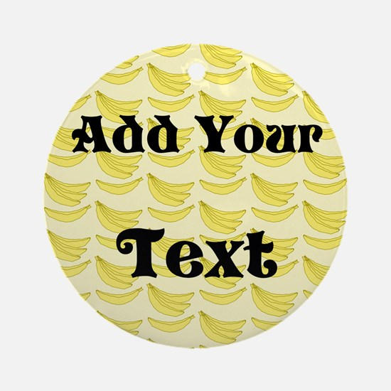 Banana Pattern with Custom Text Ornament (Round)