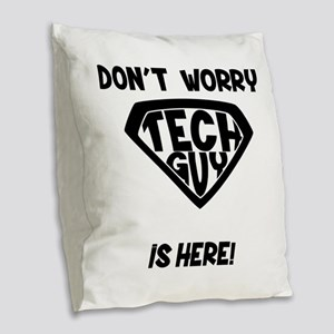 Don't Worry Tech Guy Is Here Burlap Throw Pillow