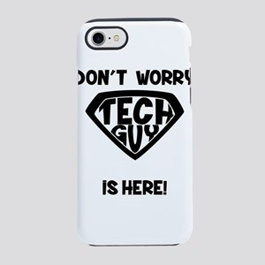 Don't Worry Tech Guy Is Here iPhone 7 Tough Case