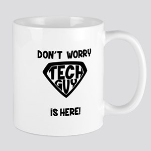 Don't Worry Tech Guy Is Here Mugs