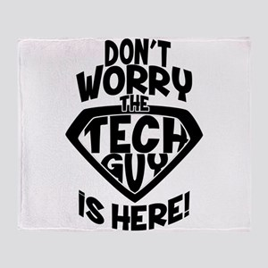 Don't Worry Tech Guy Is Here Throw Blanket