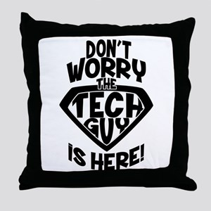 Don't Worry Tech Guy Is Here Throw Pillow