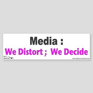 Media: We Distort: We Decide Sticker (Bumper)