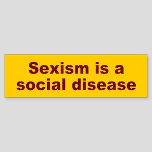 sexism... Bumper Sticker